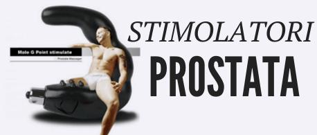 Stimolatori Prostata rendono il tuo pene piu' duro e potente